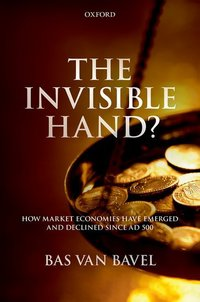 The invisible hand?: how market economies have emerged and declined since AD 500