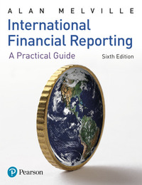 International financial reporting: a practical guide/ Alan Melville