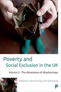 Poverty and social exclusion in the UK. Volume 2, The dimensions of disadvantage
