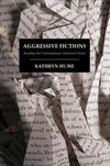 Aggressive fictions: reading the contemporary American novel