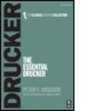 The essental Drucker: selections from the management works of Peter F. Drucker