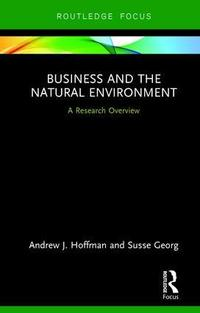 Business and the natural environment: a research overview
