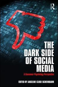 The dark side of social media: a consumer psychology perspective