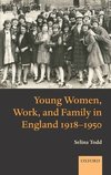 Young women, work, and family in England, 1918-1950