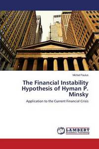 The financial instability hypothesis of Hyman P. Minsky: application to the current financial crisis
