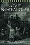 Novel nostalgias: the aesthetics of antagonism in nineteenth-century U.S. literature