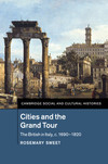 Cities and the grand tour: the British in Italy, c.1690-1820