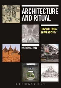 Architecture and ritual: how buildings shape society