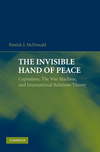 The invisible hand of peace: capitalism, the war machine, and international relations theory