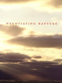 Negotiating rapture the power of art to transform lives