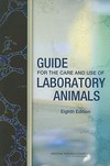 Guide for the care and use of laboratory animals [Eighth edition]