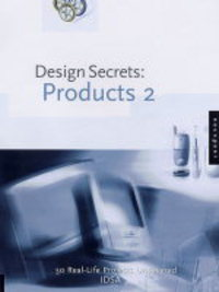 Products 2: 50 real-life projects uncovered: projects chosen by the Industrial Design[ers] Society of America