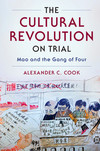 The Cultural Revolution on trial: Mao and the Gang of Four