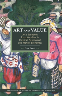 Art and value: art's economic exceptionalism in classical, neoclassical and Marxist economics