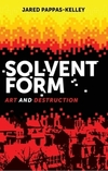 Solvent form: art and destruction