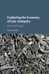 Exploring the economy of late antiquity: selected essays