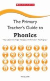 The primary teacher's guide to phonics