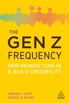 The Gen Z frequency: how brands tune in and build credibility