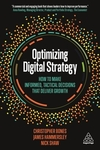 Optimizing digital strategy: : how to make informed, tactical decisions that deliver growth