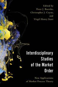 Interdisciplinary studies of the market order: new applications of market process theory