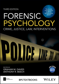 Forensic psychology: crime, justice, law interventions