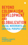 Beyond colonialism, development and globalization: social movements and critical perspectives