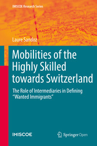 "Mobilities of the highly skilled towards Switzerland: the role of intermediaries in defining ""wanted immigrants"""