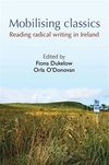 Mobilising classics: reading radical writing in Ireland