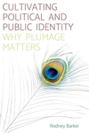 Cultivating political and public identity: why plumage matters