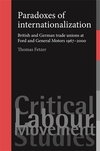 Paradoxes of internationalization: British and German trade unions at Ford and General Motors 1967Ớ2000