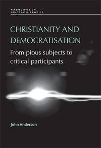 Christianity and democratisation: from pious subjects to critical participants
