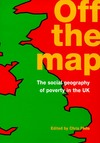 Off the map the social geography of poverty in the UK