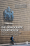 The democratic courthouse: a modern history of design, due process and dignity