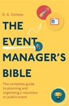The event manager's bible: the complete guide to planning and organising a voluntary or public event