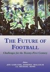 The future of football challenges for the twenty-first century