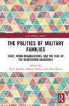 The politics of military families: state, work organizations, and the rise of the negotiation household