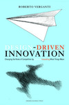 Design-driven innovation: changing the rules of competition by radically innovating what things mean