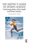 The skeptic's guide to sports science: confronting myths of the health and fitness industry