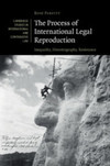 The process of international legal reproduction: inequality, historiography, resistance