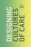 Designing cultures of care