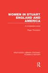 Women in Stuart England and America: a comparative study. Volume 38
