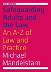 Safeguarding adults and the law: an A-Z of law and practice