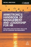 Armstrong's handbook of management and leadership for HR: developing effective people skills for better leadership and management