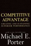 Competitive advantage: creating and sustaining superior performance: with a new introduction