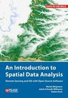 An Introduction to Spatial Data Analysis: Remote Sensing and GIS with Open Source Software: Remote Sensing and GIS with Open Source Software