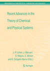 Recent Advances in the Theory of Chemical and Physical Systems: Proceedings of the 9th European Workshop on Quantum Systems in Chemistry and Physics (QSCP-IX) held at Les Houches, France, in September 2004