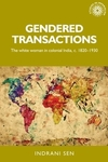 Gendered transactions: the white woman in colonial India, c.1820-1930