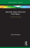 Racism and English Football: For Club and Country