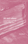 Art and labour: on the hostility to handicraft, aesthetic labour and the politics of work in art