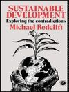 Sustainable development exploring the contradictions Micheal Redclift